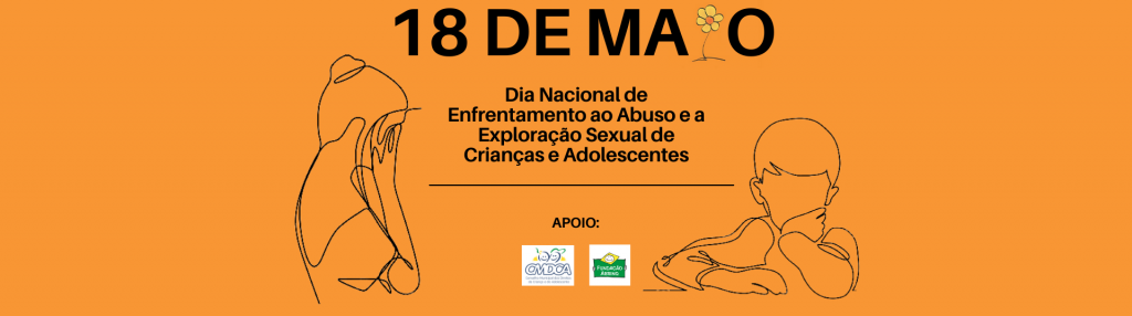 Dia Nacional de Enfrentamento ao Abuso e à Exploração Sexual de Crianças e Adolescentes (10)